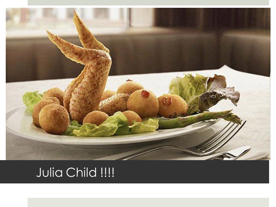 Julia Child !!!!