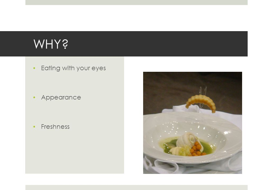 WHY Eating with your eyes Appearance Freshness