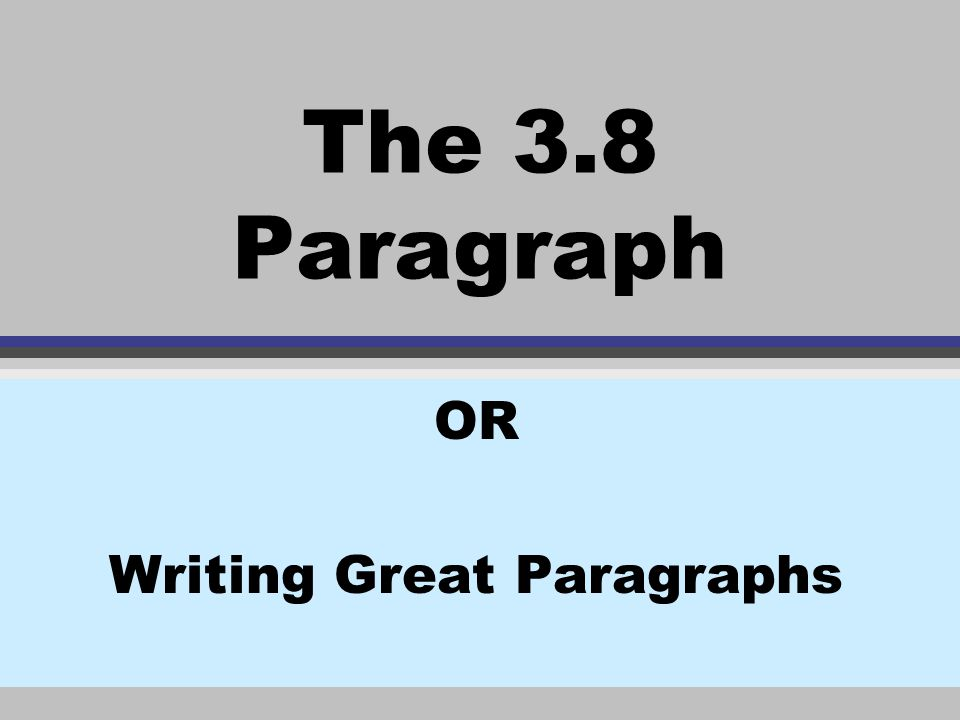 OR Writing Great Paragraphs