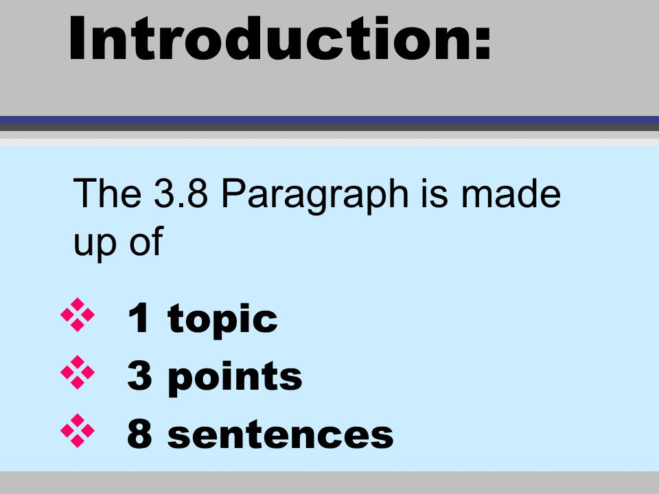 Introduction: The 3.8 Paragraph is made up of 1 topic 3 points