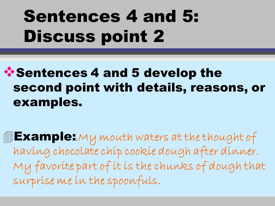 Sentences 4 and 5: Discuss point 2
