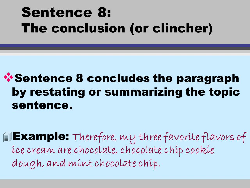 Sentence 8: The conclusion (or clincher)