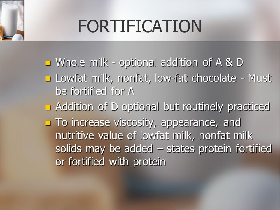 FORTIFICATION Whole milk - optional addition of A & D