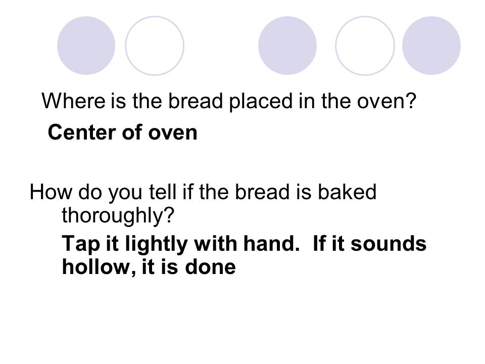 Where is the bread placed in the oven