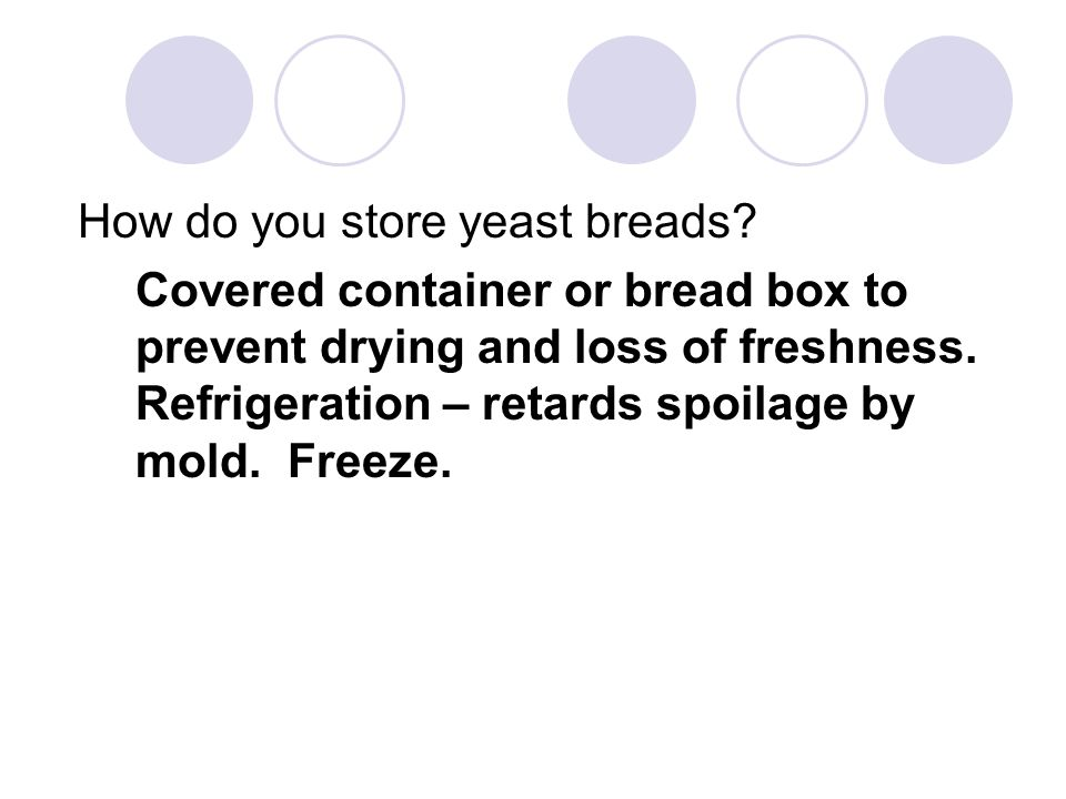 How do you store yeast breads
