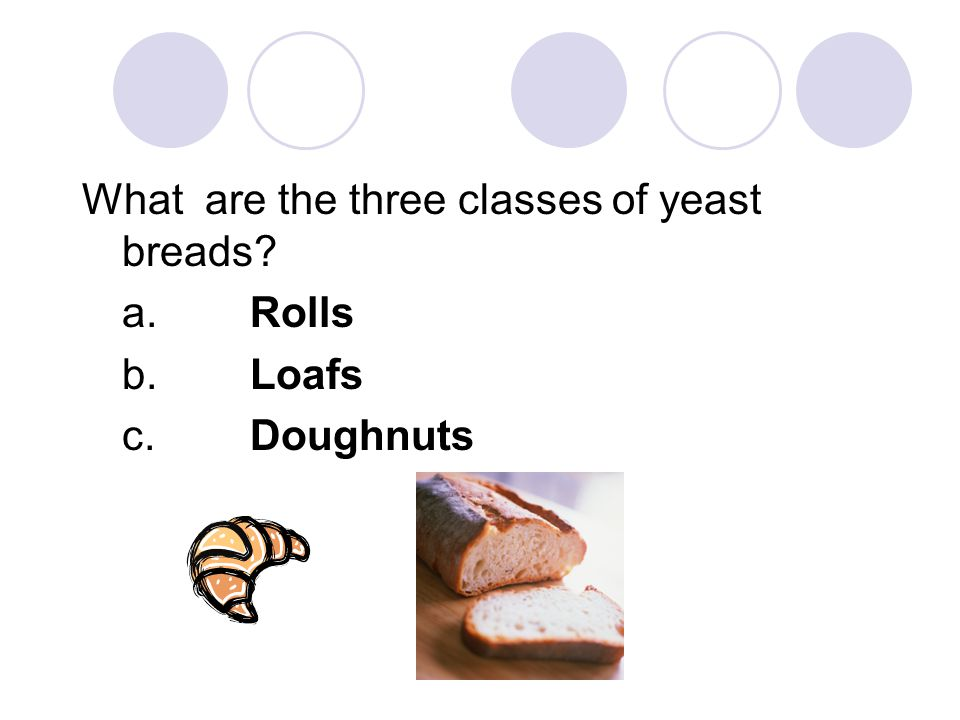 What are the three classes of yeast breads