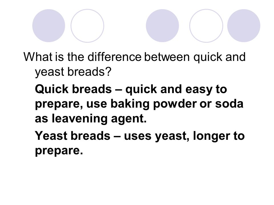 What is the difference between quick and yeast breads