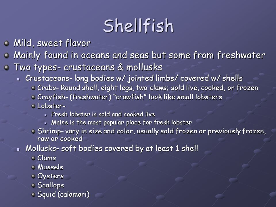 Shellfish Mild, sweet flavor