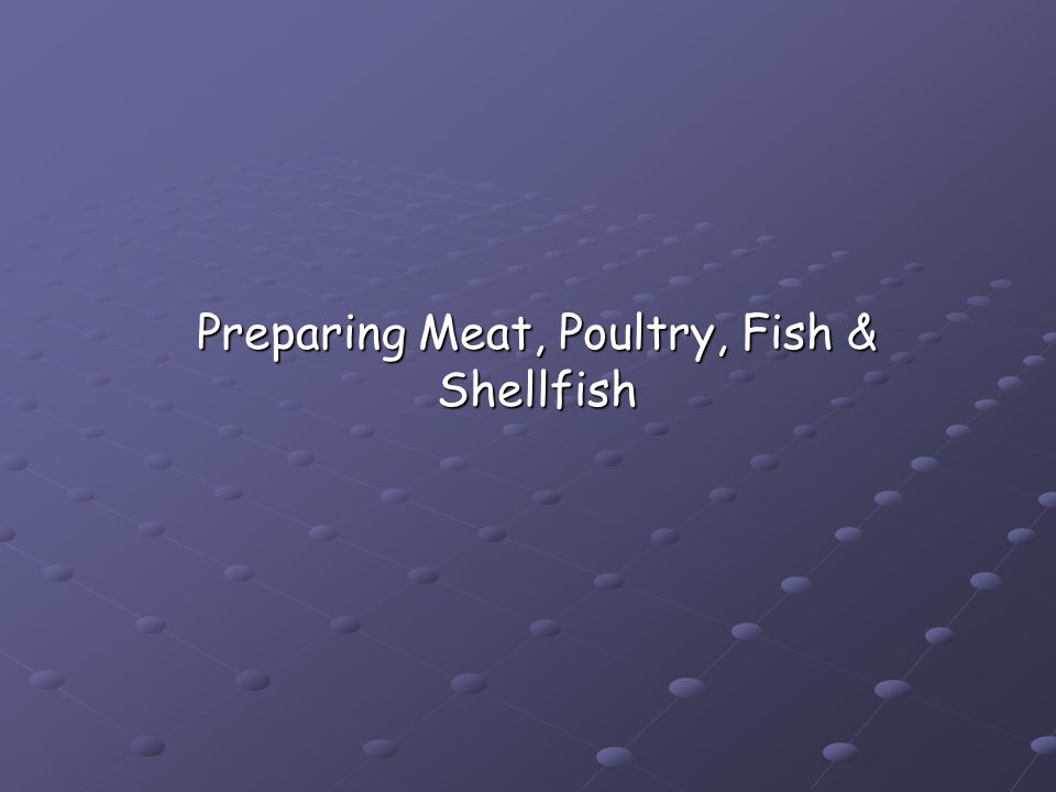 Preparing Meat, Poultry, Fish & Shellfish