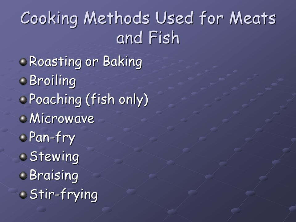 Cooking Methods Used for Meats and Fish