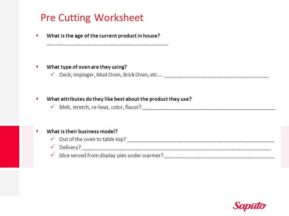 Pre Cutting Worksheet What is the age of the current product in house ___________________________________________.