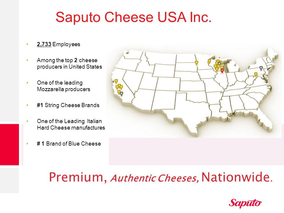 Saputo Cheese USA Inc. Premium, Authentic Cheeses, Nationwide.