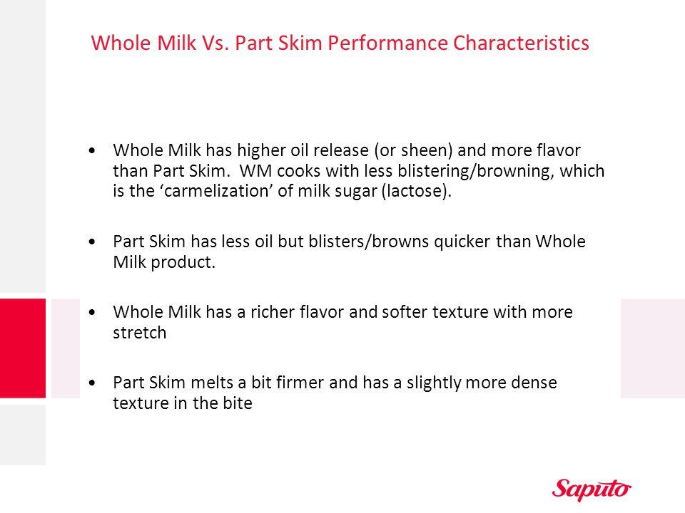 Whole Milk Vs. Part Skim Performance Characteristics