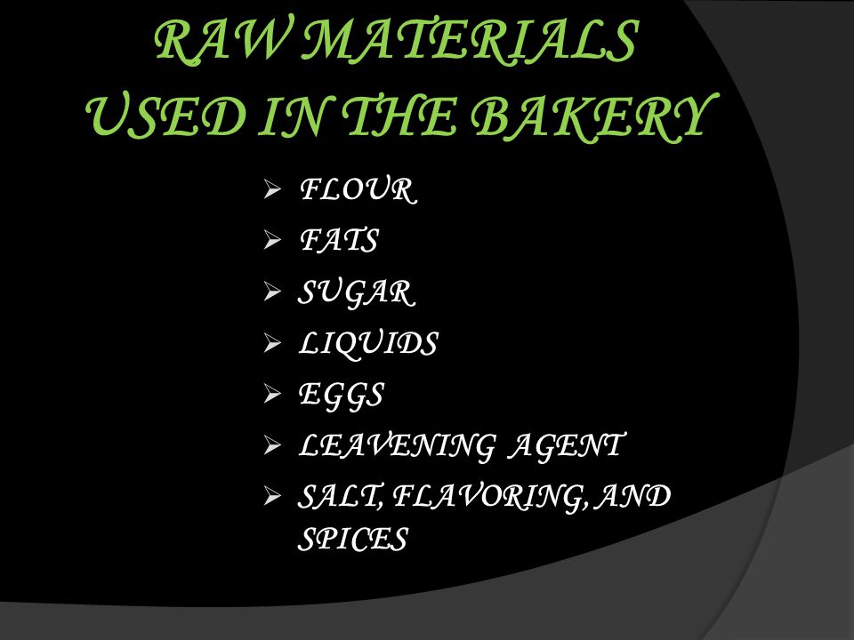RAW MATERIALS USED IN THE BAKERY