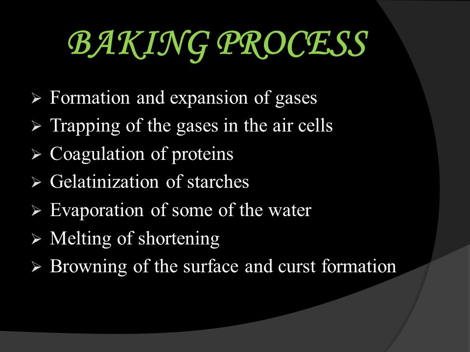 BAKING PROCESS Formation and expansion of gases