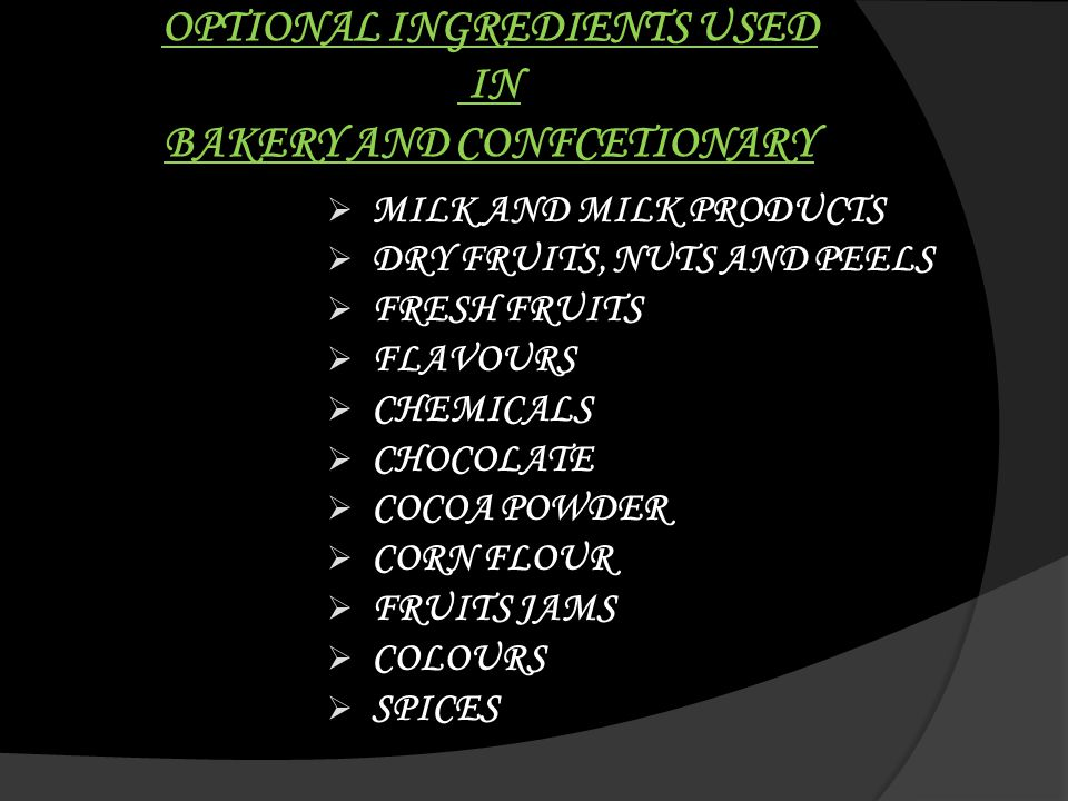 OPTIONAL INGREDIENTS USED IN BAKERY AND CONFCETIONARY