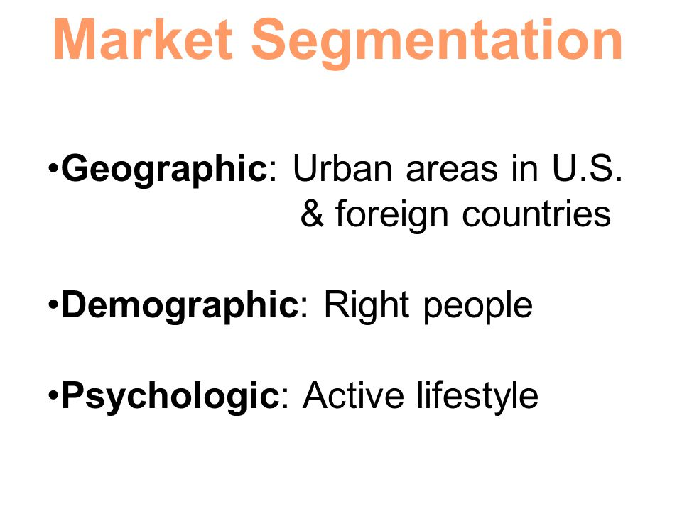 Market Segmentation Geographic: Urban areas in U.S.
