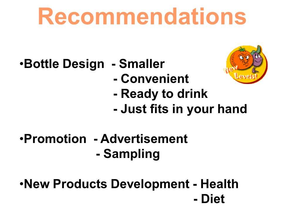 Recommendations Bottle Design - Smaller - Convenient - Ready to drink