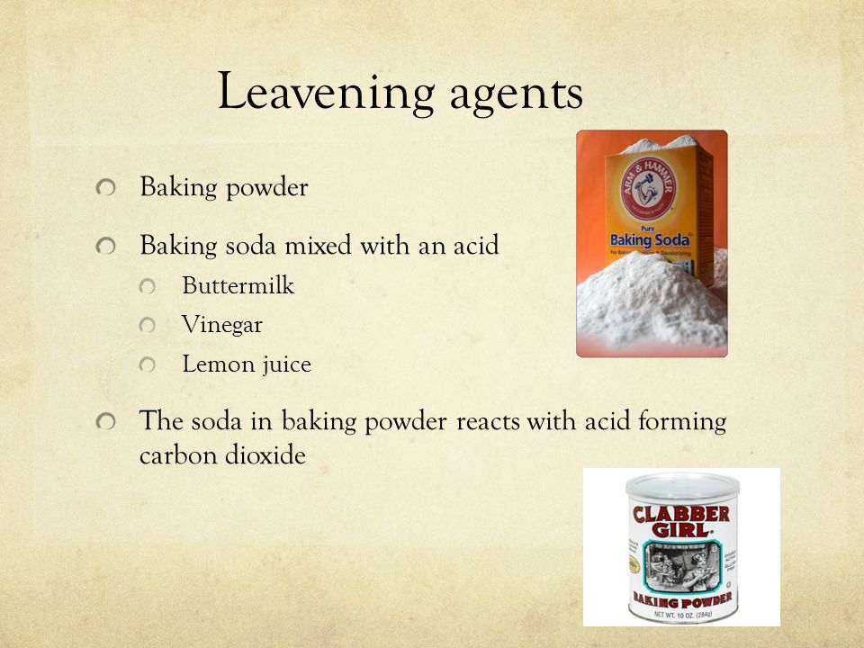 Leavening agents Baking powder Baking soda mixed with an acid