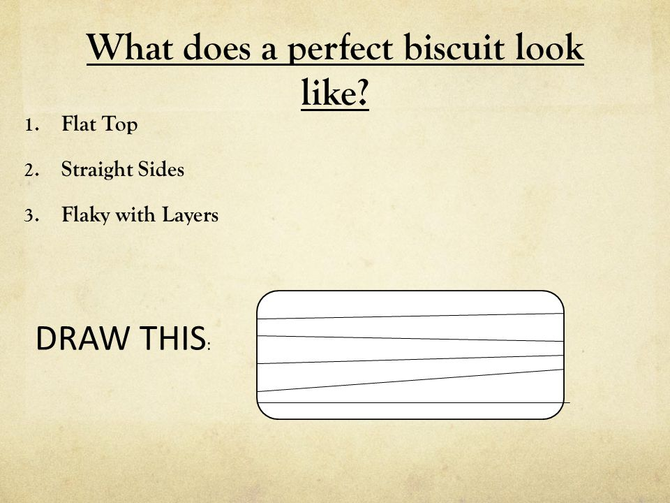 What does a perfect biscuit look like