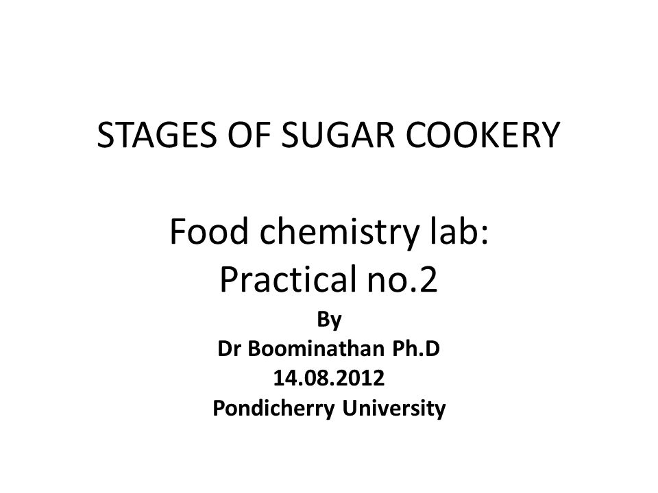 STAGES OF SUGAR COOKERY Food chemistry lab: Practical no.2