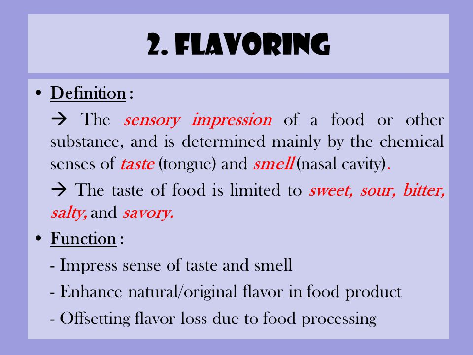 2. flavoring Definition :