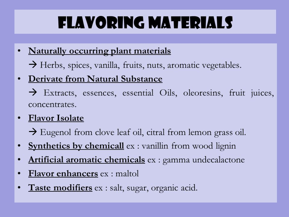 Flavoring Materials Naturally occurring plant materials