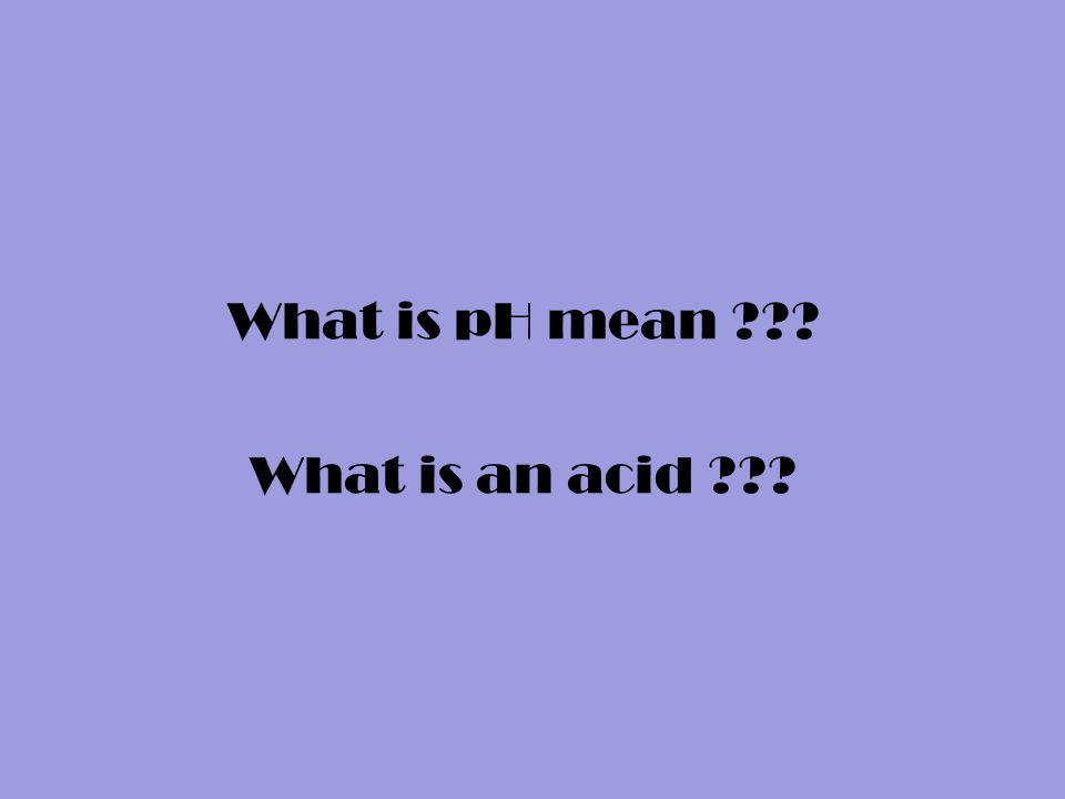 What is pH mean What is an acid