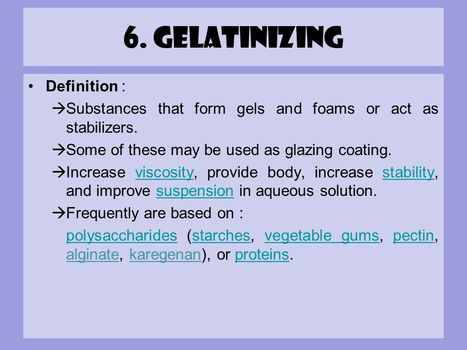 6. Gelatinizing Definition :