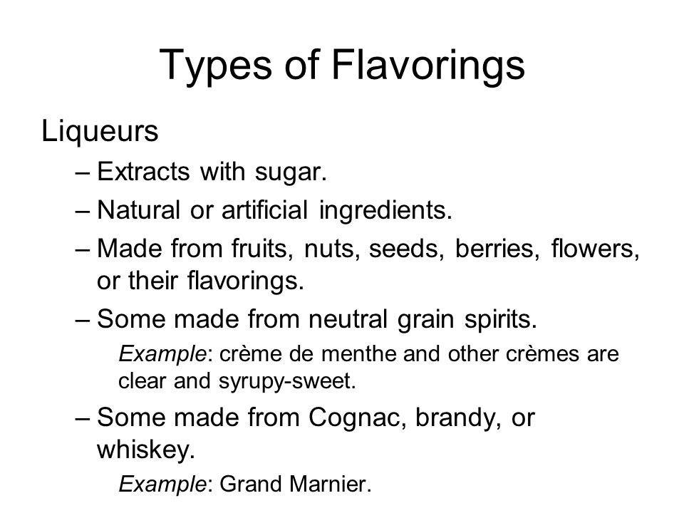 Types of Flavorings Liqueurs Extracts with sugar.