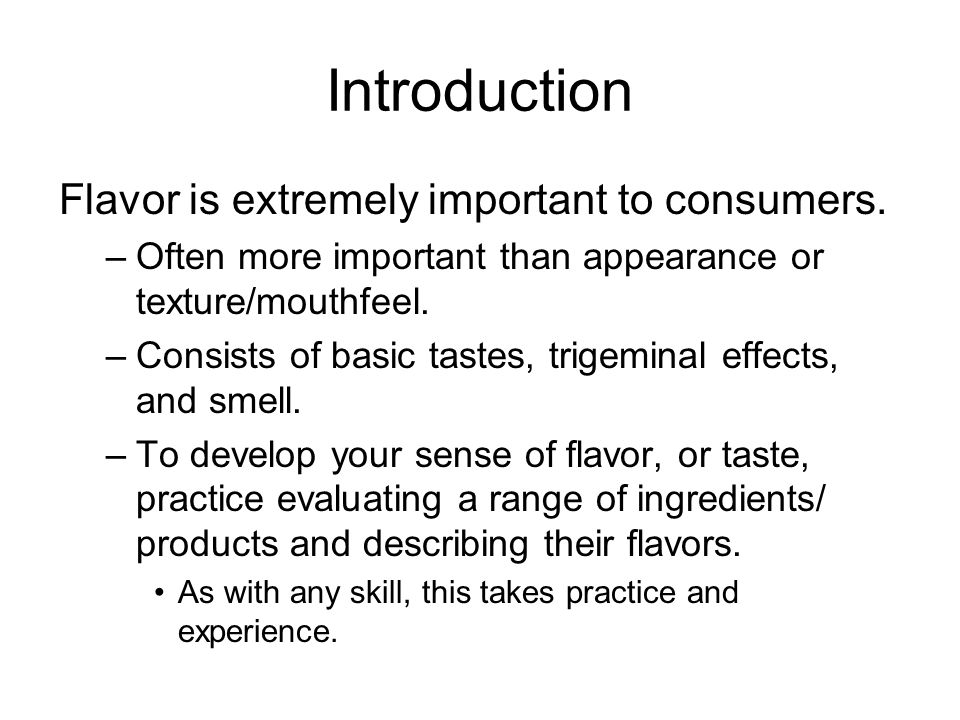 Introduction Flavor is extremely important to consumers.