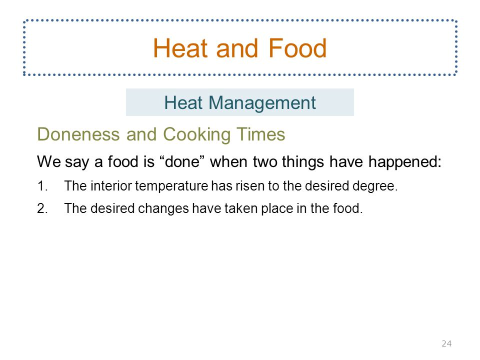 Heat and Food Heat Management Doneness and Cooking Times