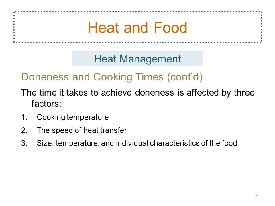 Heat and Food Heat Management Doneness and Cooking Times (cont'd)