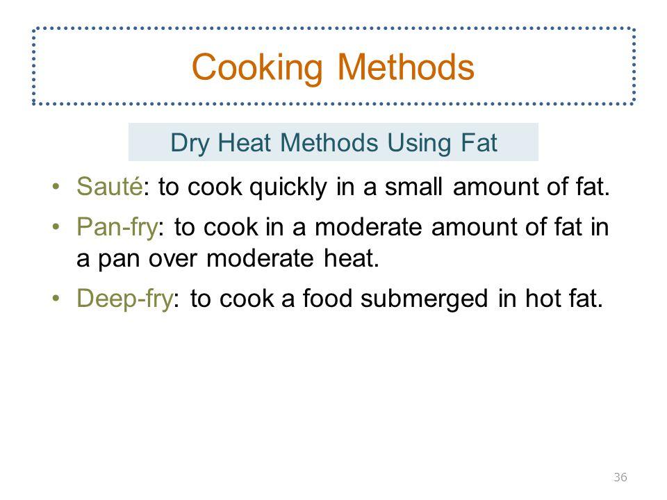 Dry Heat Methods Using Fat