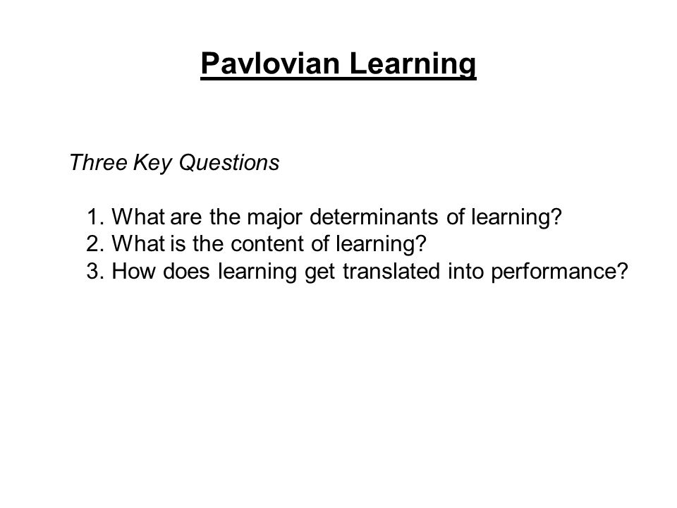 Pavlovian Learning Three Key Questions