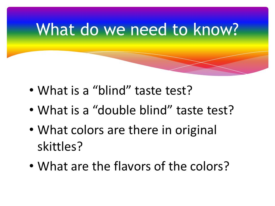 What do we need to know What is a blind taste test