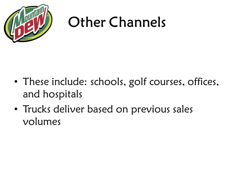 Other Channels These include: schools, golf courses, offices, and hospitals.