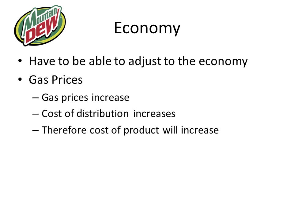 Economy Have to be able to adjust to the economy Gas Prices