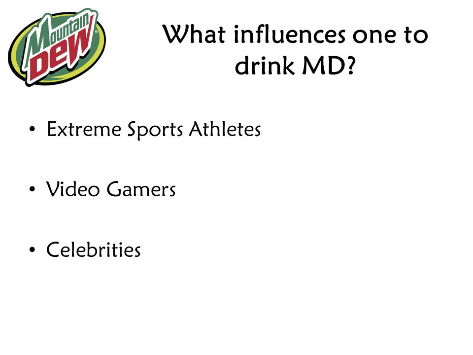 What influences one to drink MD