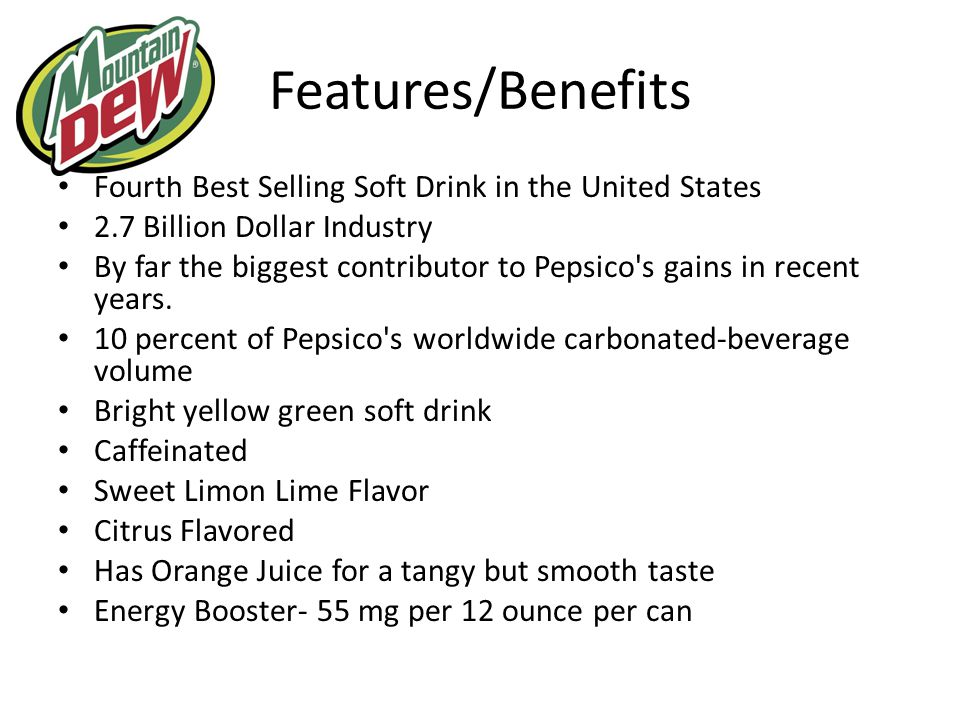 Features/Benefits Fourth Best Selling Soft Drink in the United States