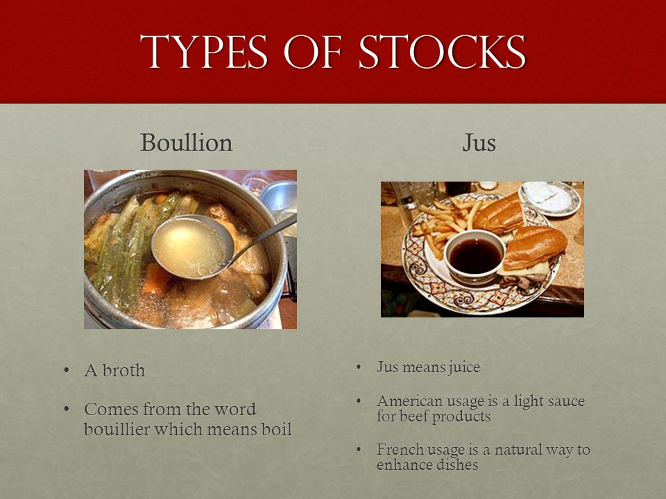 Types of Stocks Boullion Jus A broth