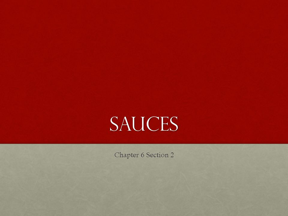 Sauces Chapter 6 Section 2