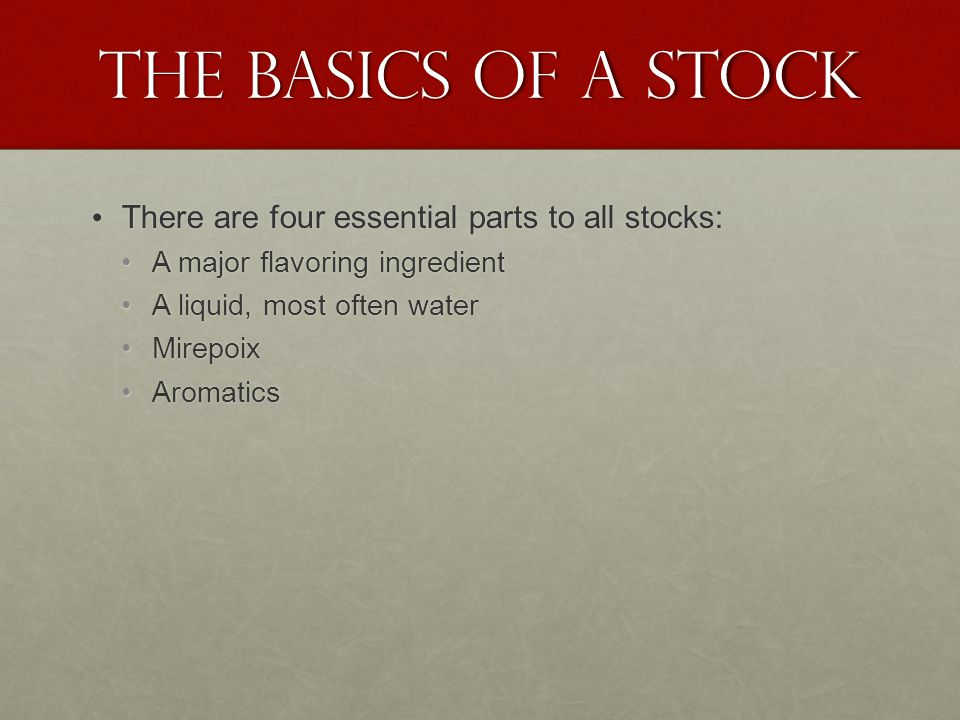 The basics of a Stock There are four essential parts to all stocks: