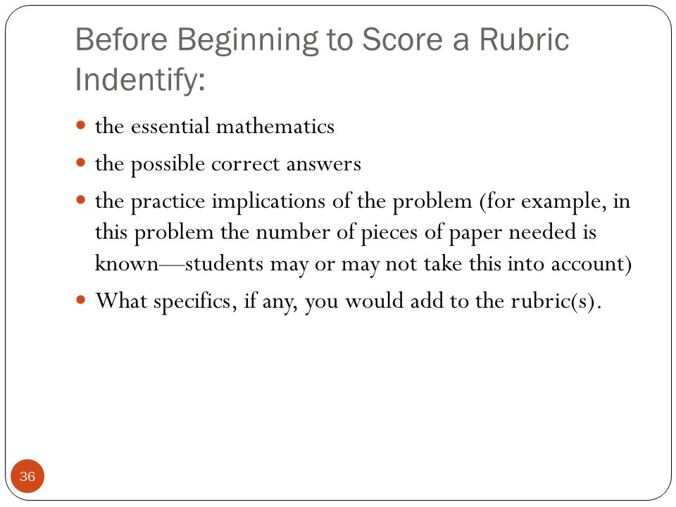 Before Beginning to Score a Rubric Indentify: