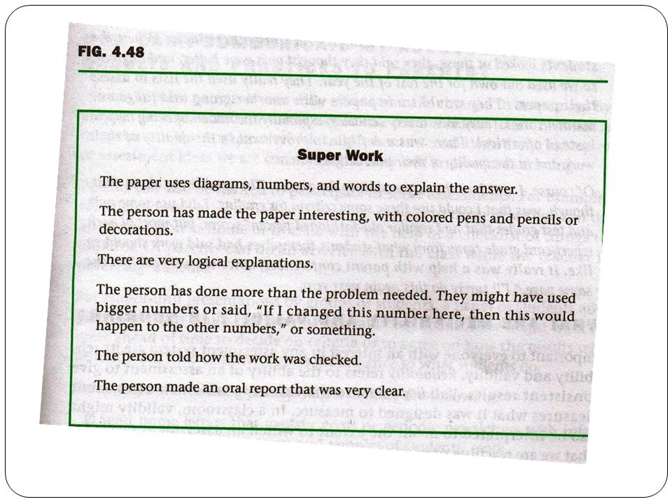 Example: A Story of Students and Criteria (Mathematics Assessment, 2005, pg.130) This teacher had students come up with the criteria for good work and super work.