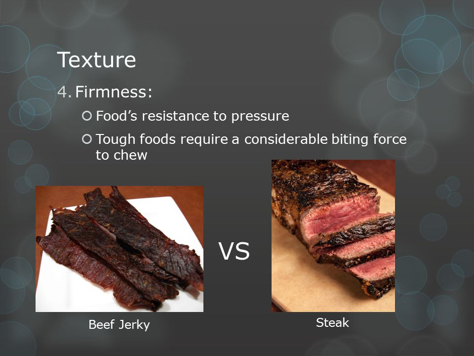 VS Texture Firmness: Food's resistance to pressure