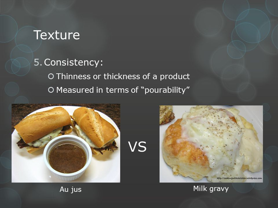 VS Texture Consistency: Thinness or thickness of a product