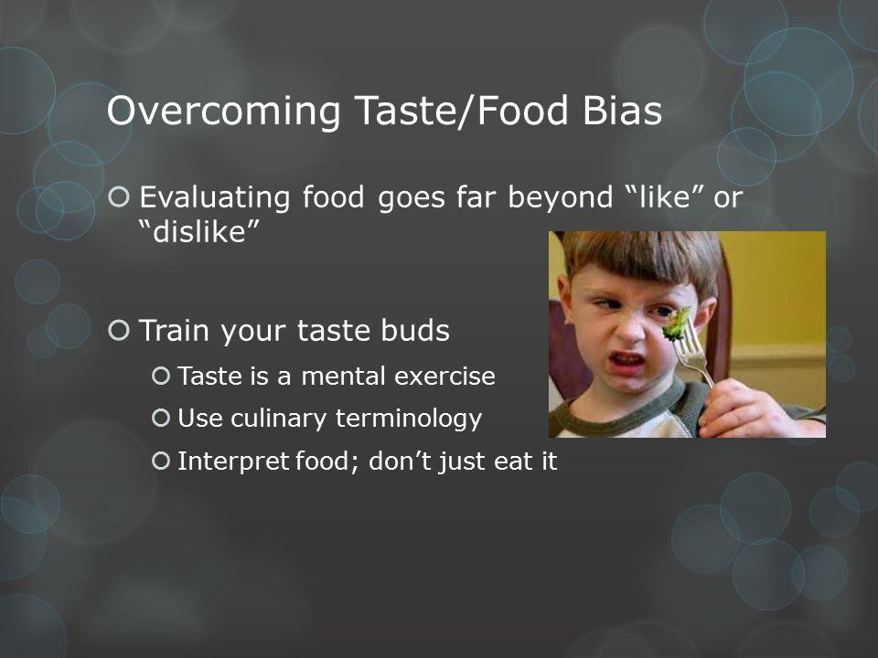 Overcoming Taste/Food Bias