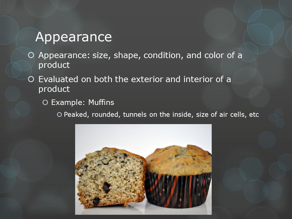 Appearance Appearance: size, shape, condition, and color of a product
