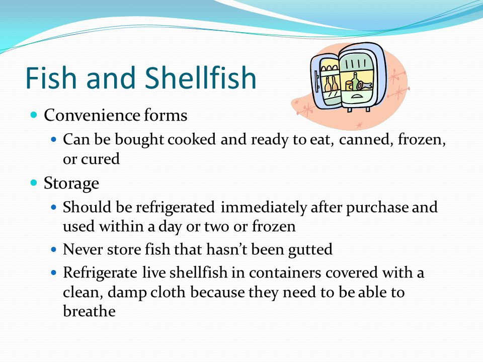 Fish and Shellfish Convenience forms Storage